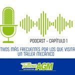 Podcast | Motivos más frecuentes por los que visitar un taller mecánico