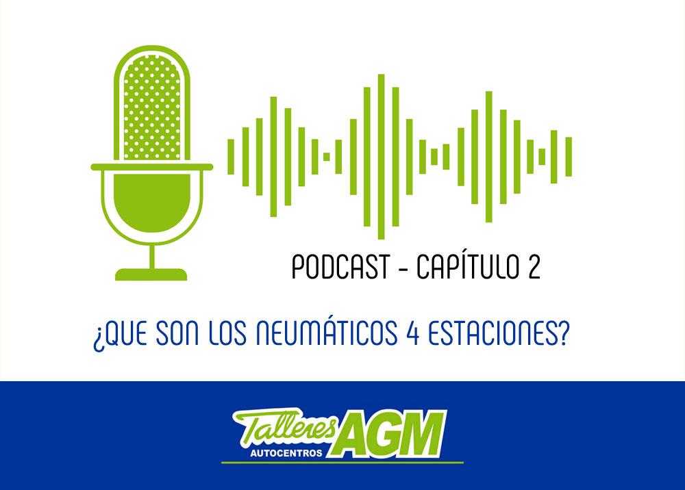 Podcast Talleres AGM | Neumáticos 4 estaciones Albacete