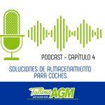 Podcast Talleres AGM | Soluciones de almacenamiento para tu coche